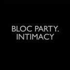 Bloc Party - Intimacy