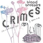 Blood Brothers (US) - Crimes