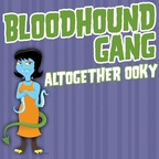 Bloodhound Gang - Altogether Ooky