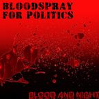 Bloodspray For Politics - Blood And Night