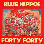 Blue Hippos - Forty Forty