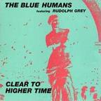 Blue Humans - Clear To Higher Time