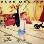 Blue Murder (UK 2) - Nothin' But Trouble