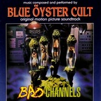 Blue Öyster Cult - Bad Channels