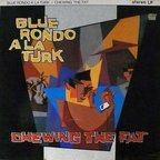 Blue Rondo A La Turk - Chewing The Fat