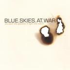 Blue Skies At War - You Pour The Gasoline I'll Light The Match