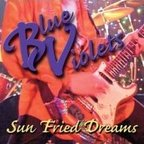 Blue Violets - Sun Fried Dreams