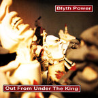 Blyth Power - Out From Under The King
