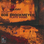 Bob Brookmeyer - Holiday · Bob Brookmeyer Plays Piano