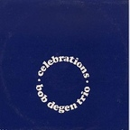 Bob Degen Trio - Celebrations