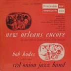 Bob Hodes And The Red Onion Jazz Band - New Orleans Encore