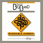Bob Mintzer Big Band - Incredible Journey