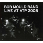Bob Mould Band - Live At ATP 2008