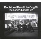 Bob Mould Band - LiveDog98 · The Forum, London UK