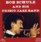 Bob Schulz And His Frisco Jazz Band - s/t