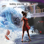 Bobby Previte & Bump The Renaissance - Just Add Water