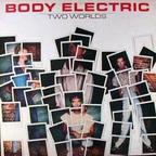 Body Electric - Two Worlds