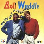 Boli · Waddle - We've Got A Feeling