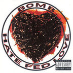 Bomb - Hate Fed Love