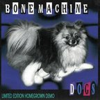 Bone Machine - Dogs