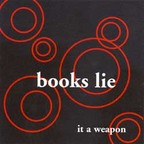 Books Lie - It A Weapon