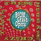 Boom Crash Opera - These Here Are Crazy Times!