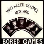 Bored Games - Who Killed Colonel Mustard