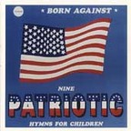 Born Against - Patriotic Battle Hymns