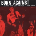 Born Against - The Rebel Sound Of Shit And Failure