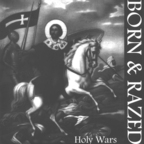 Born & Razed - Holy Wars