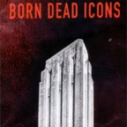 Born Dead Icons - Work