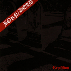 Born/Dead - Repitition