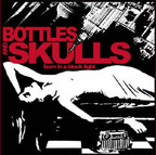 Bottles And Skulls - Born In A Black Light