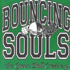 Bouncing Souls - The Green Ball Crew e.p.