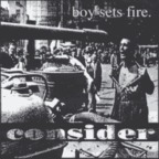 Boy Sets Fire - Consider