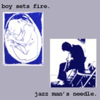 Boy Sets Fire - Jazz Man's Needle