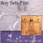 Boy Sets Fire - The Day The Sun Went Out