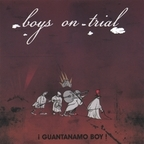 Boys On Trial - ¡Guantanamo Boy!
