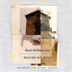 Brad Mehldau Trio - House On Hill
