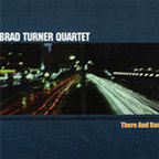 Brad Turner Quartet - There And Back