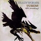 Brainworms - Tubers