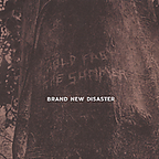 Brand New Disaster - Hold Fast The Summer