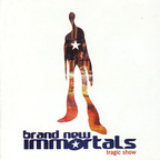 Brand New Immortals - Tragic Show
