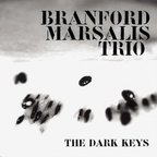 Branford Marsalis Trio - The Dark Keys