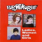 Bratmobile - Ladies, Women And Girls