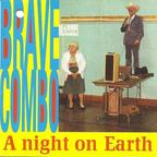 Brave Combo - A Night On Earth