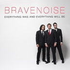 Bravenoise - Everything Was And Everything Will Be