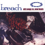 Breach - Old Songs Vs. New Beats
