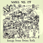Brian Bath - Wake Me Up · Songs From Brian Bath