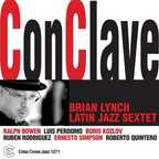 Brian Lynch Latin Jazz Sextet - ConClave